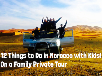12 Things to do with Morocco with Kids